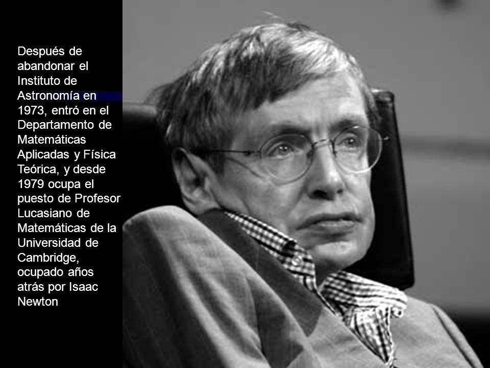 Stephen Hawking ha trabajado en las leyes básicas que gobiernan el Universo.