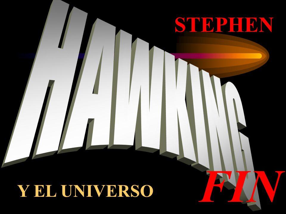 STEPHEN Y EL UNIVERSO FIN