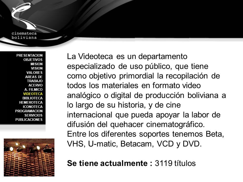La Videoteca es un departamento especializado de uso público, que tiene como objetivo primordial la recopilación de todos los materiales en formato vi