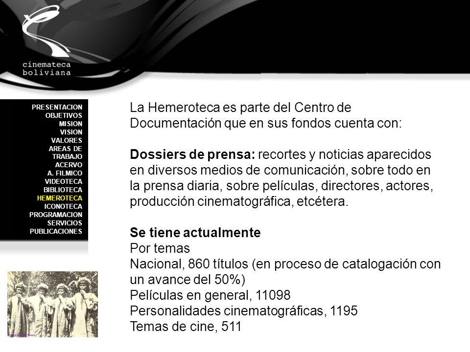 La Hemeroteca es parte del Centro de Documentación que en sus fondos cuenta con: Dossiers de prensa: recortes y noticias aparecidos en diversos medios