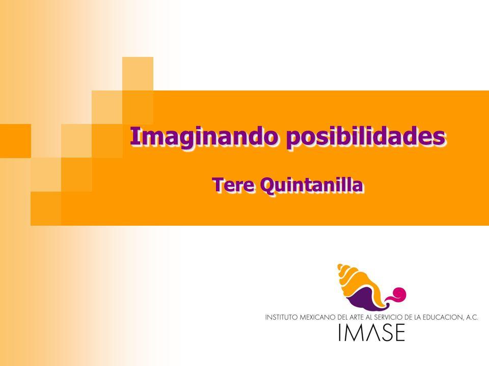Imaginando posibilidades Tere Quintanilla