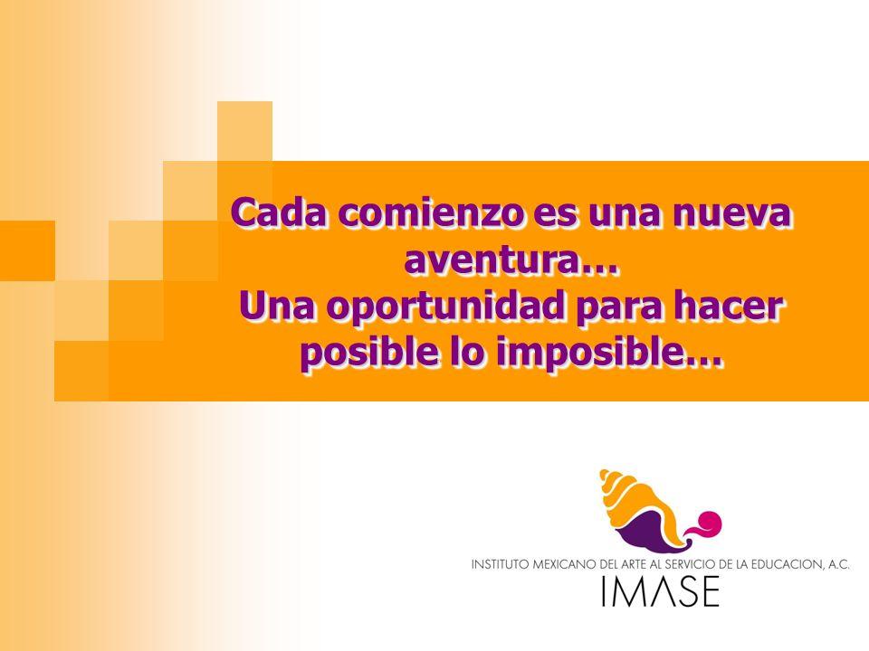 Cada comienzo es una nueva aventura… Una oportunidad para hacer posible lo imposible…