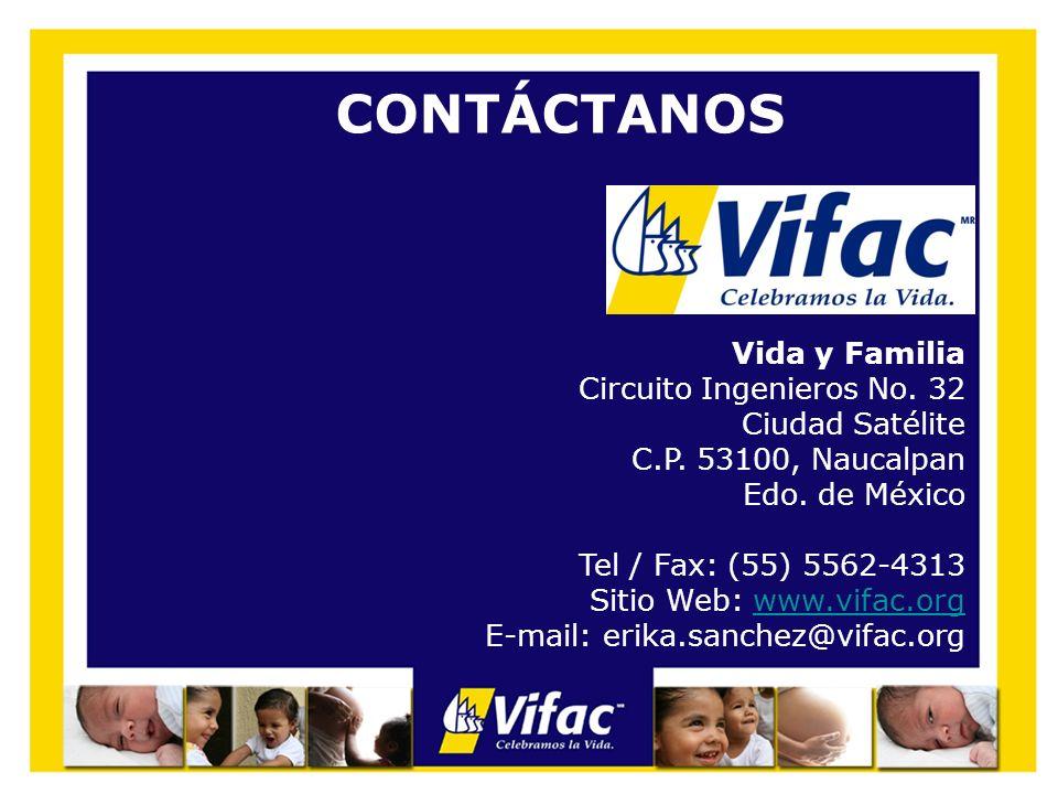 CONTÁCTANOS Vida y Familia Circuito Ingenieros No. 32 Ciudad Satélite C.P. 53100, Naucalpan Edo. de México Tel / Fax: (55) 5562-4313 Sitio Web: www.vi