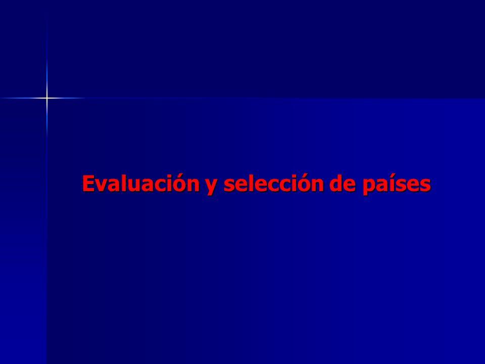 Evaluación y selección de países Evaluación y selección de países