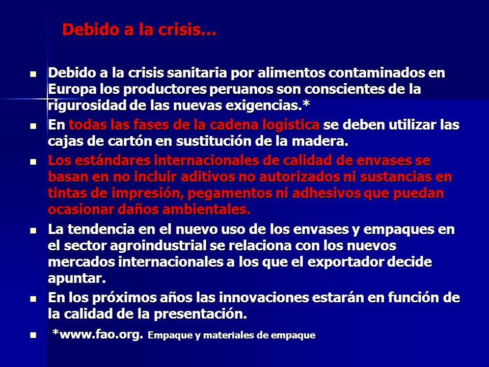 Debido a la crisis… Debido a la crisis sanitaria por alimentos contaminados en Europa los productores peruanos son conscientes de la rigurosidad de la