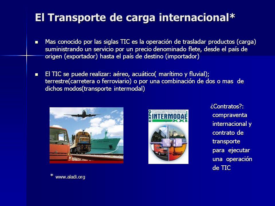 El Transporte de carga internacional* Mas conocido por las siglas TIC es la operación de trasladar productos (carga) suministrando un servicio por un