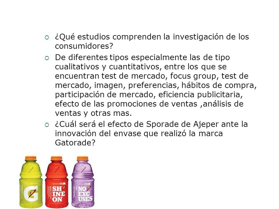 ¿Qué estudios comprenden la investigación de los consumidores? De diferentes tipos especialmente las de tipo cualitativos y cuantitativos, entre los q