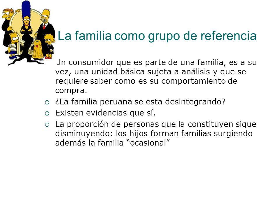 La familia como grupo de referencia Un consumidor que es parte de una familia, es a su vez, una unidad básica sujeta a análisis y que se requiere sabe