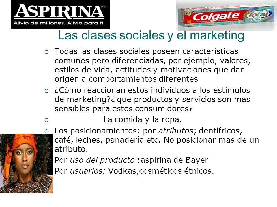 Las clases sociales y el marketing Todas las clases sociales poseen características comunes pero diferenciadas, por ejemplo, valores, estilos de vida,