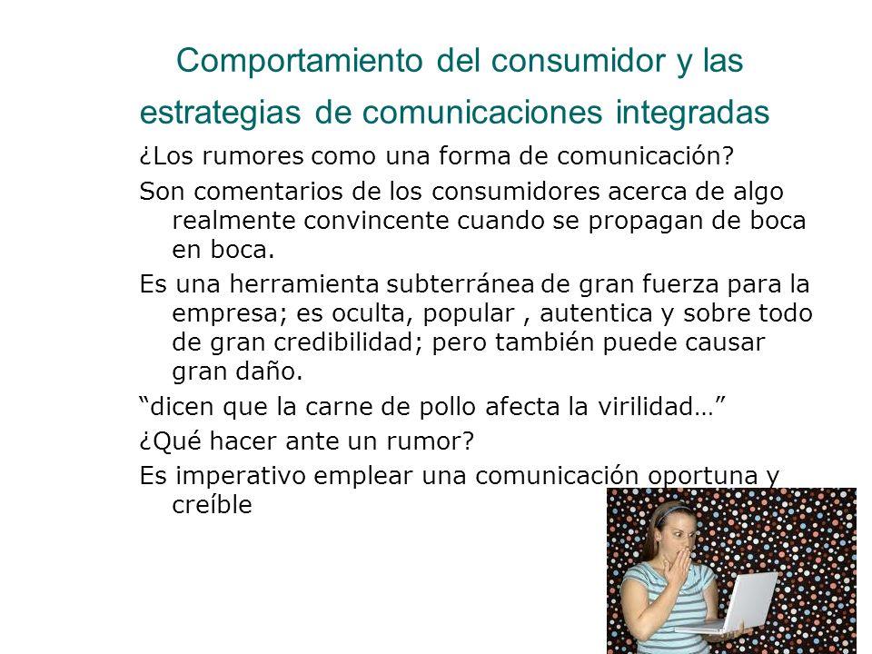 Comportamiento del consumidor y las estrategias de comunicaciones integradas ¿Los rumores como una forma de comunicación? Son comentarios de los consu