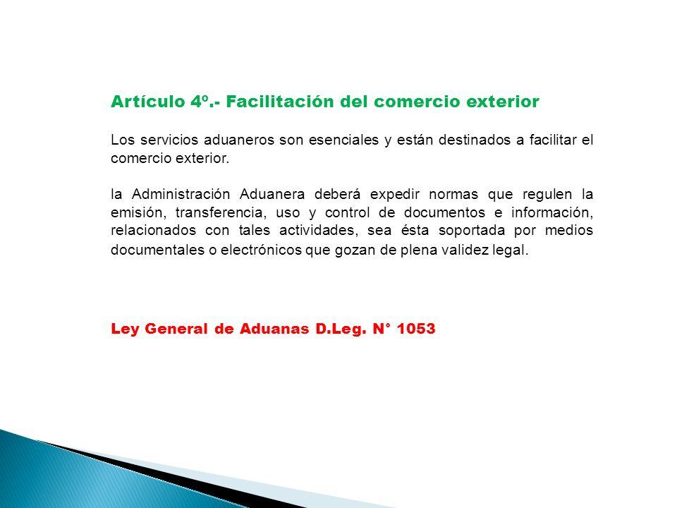 Artículo 4º.- Facilitación del comercio exterior Los servicios aduaneros son esenciales y están destinados a facilitar el comercio exterior.