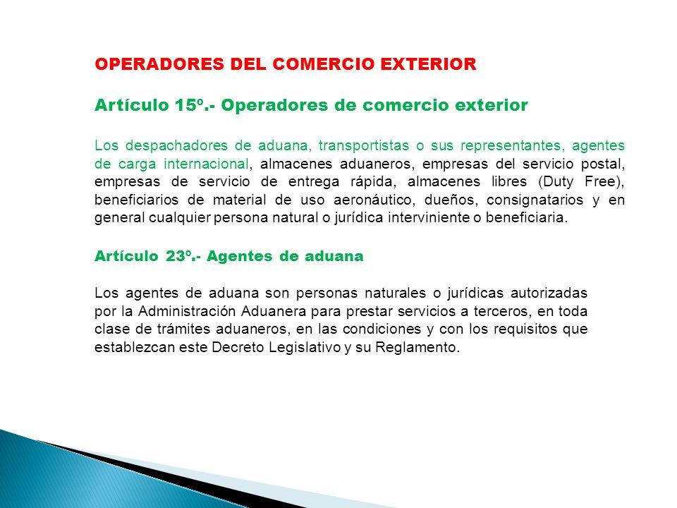 Artículo 23º.- Agentes de aduana Los agentes de aduana son personas naturales o jurídicas autorizadas por la Administración Aduanera para prestar servicios a terceros, en toda clase de trámites aduaneros, en las condiciones y con los requisitos que establezcan este Decreto Legislativo y su Reglamento.