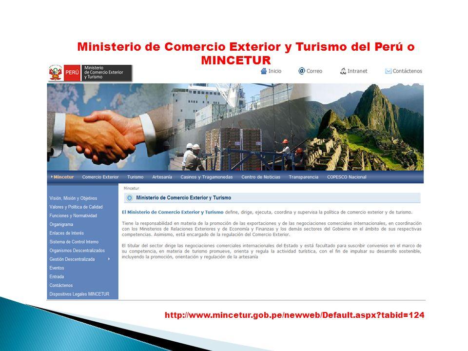 Ministerio de Comercio Exterior y Turismo del Perú o MINCETUR http://www.mincetur.gob.pe/newweb/Default.aspx?tabid=124