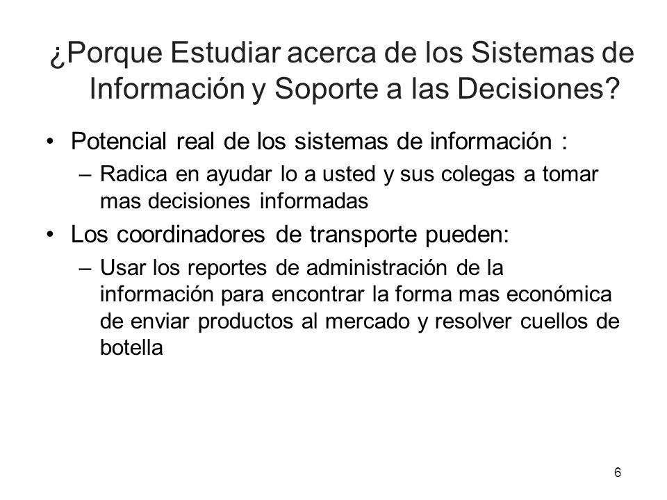 ¿Porque Estudiar acerca de los Sistemas de Información y Soporte a las Decisiones.