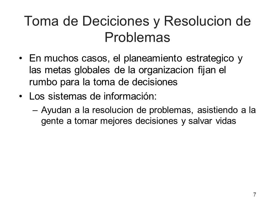 7 Toma de Deciciones y Resolucion de Problemas En muchos casos, el planeamiento estrategico y las metas globales de la organizacion fijan el rumbo par