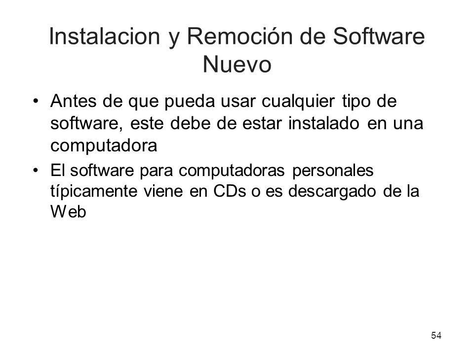 Instalacion y Remoción de Software Nuevo Antes de que pueda usar cualquier tipo de software, este debe de estar instalado en una computadora El softwa