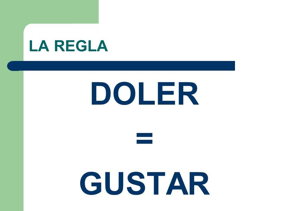 LA REGLA DOLER = GUSTAR