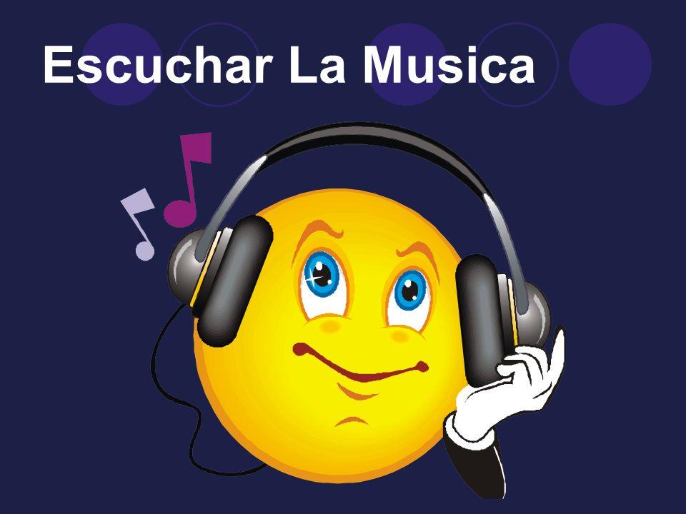 Escuchar La Musica
