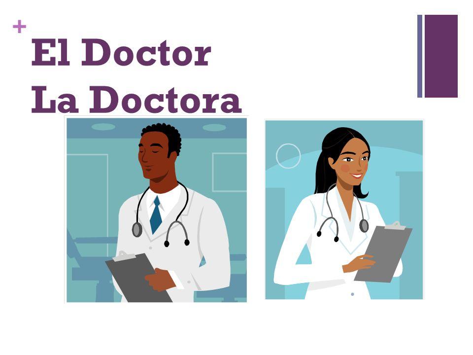 + El Doctor La Doctora
