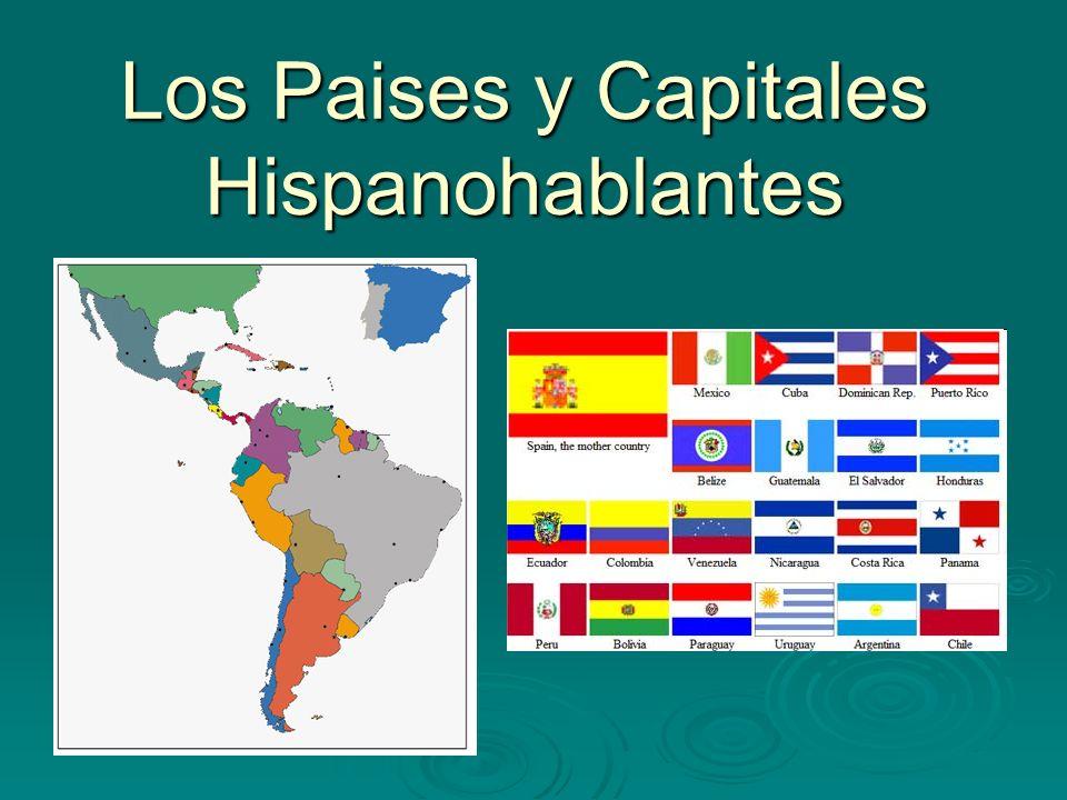 Los Paises y Capitales Hispanohablantes