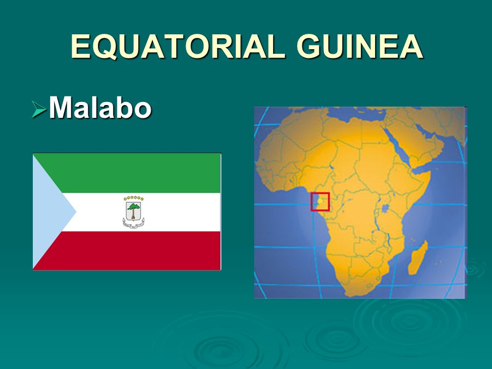 EQUATORIAL GUINEA Malabo Malabo