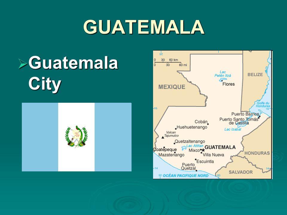 GUATEMALA Guatemala City Guatemala City