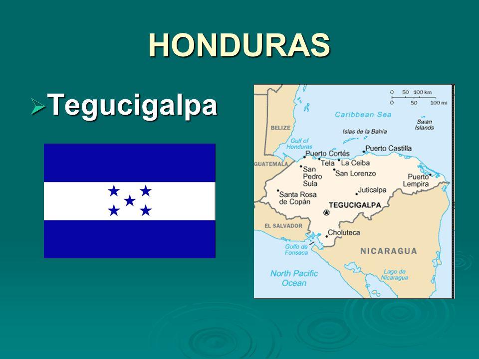 HONDURAS Tegucigalpa Tegucigalpa