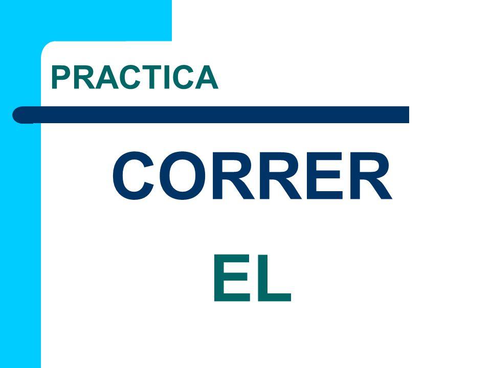 PRACTICA EL CORRER