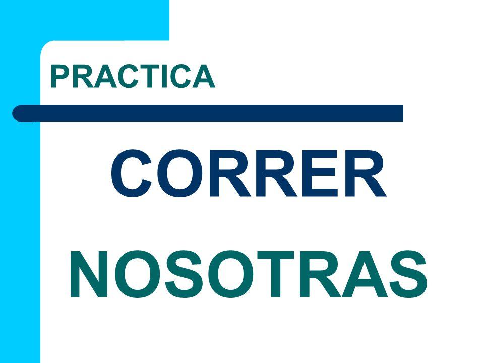 PRACTICA NOSOTRAS CORRER
