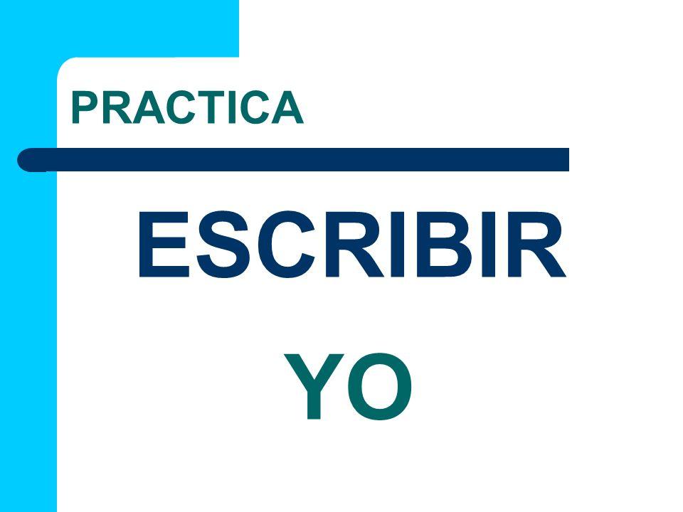 PRACTICA YO ESCRIBIR