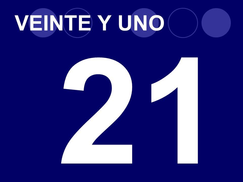 VEINTE Y UNO 21