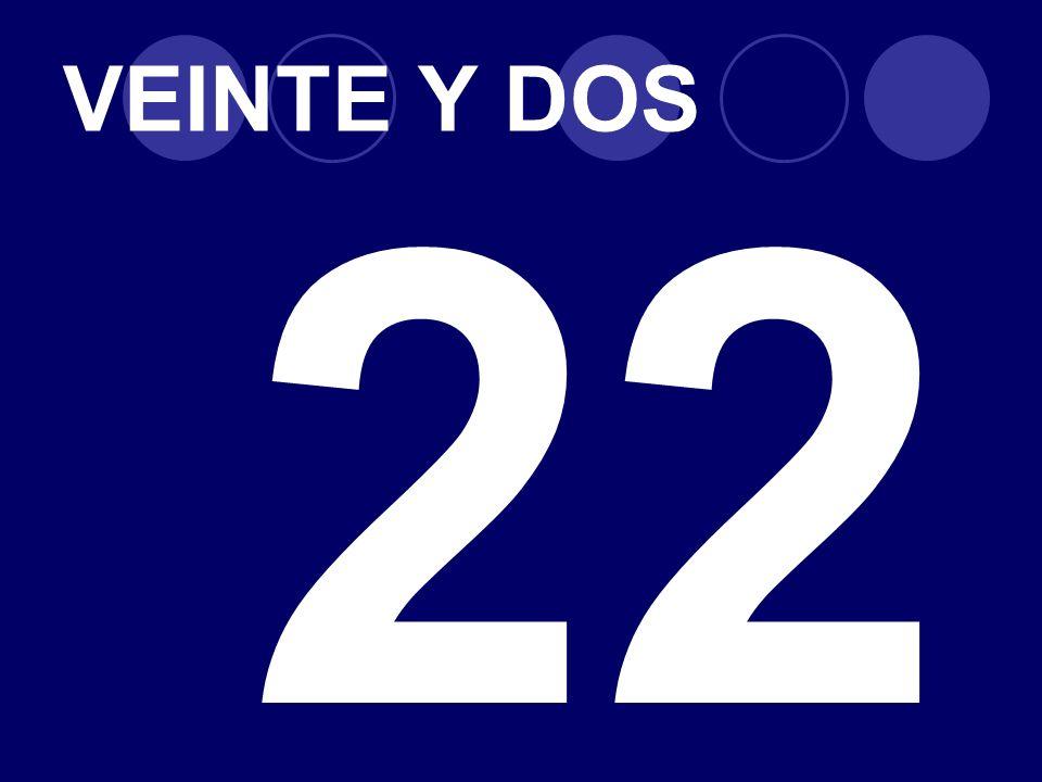 VEINTE Y DOS 22
