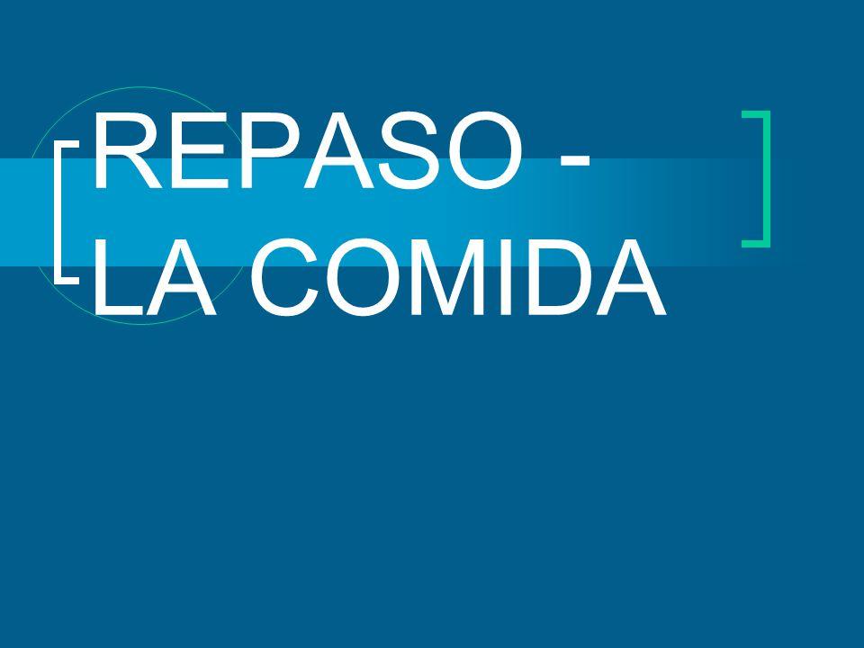 REPASO - LA COMIDA