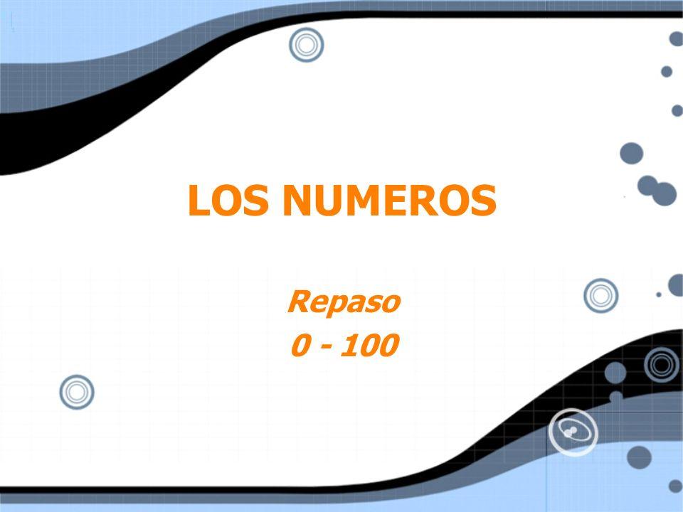 LOS NUMEROS Repaso 0 - 100 Repaso 0 - 100
