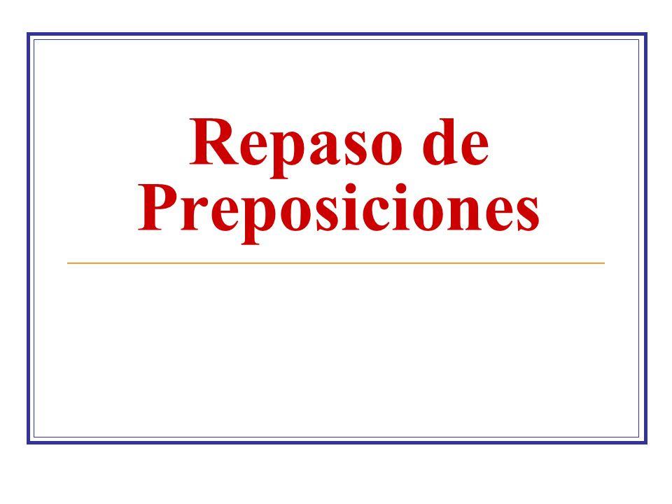 Repaso de Preposiciones