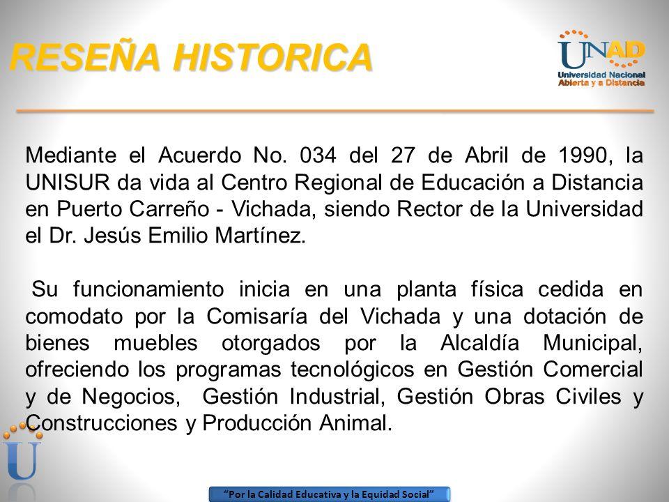 Por la Calidad Educativa y la Equidad Social ZONA: AMAZONIA ORINOQUIA CEAD UNAD PUERTO CARREÑO 1.990-2012