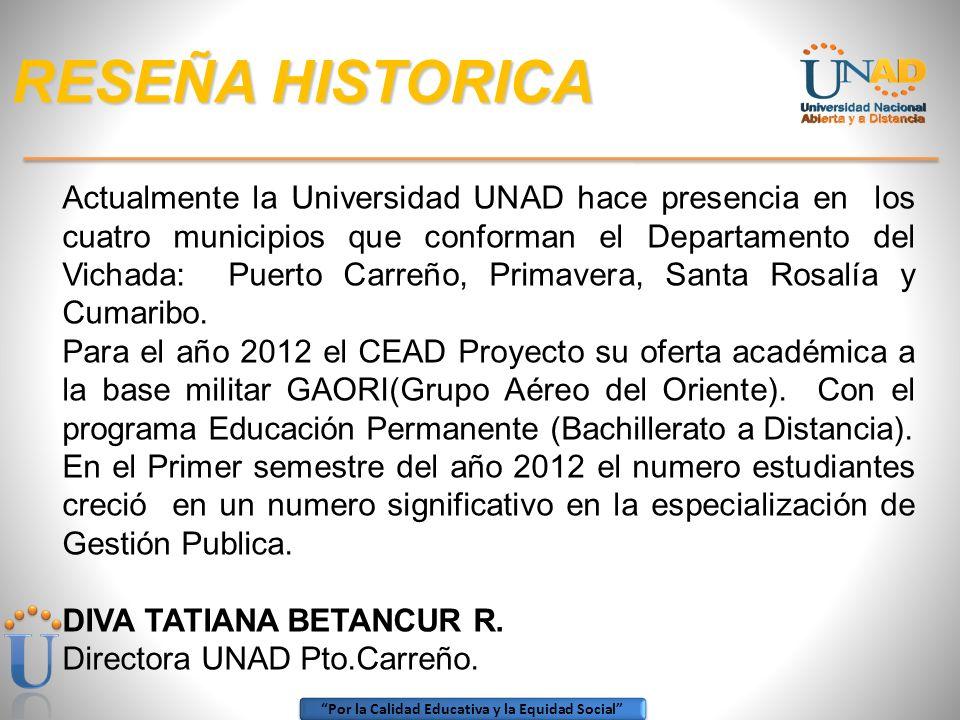 Por la Calidad Educativa y la Equidad Social RESEÑA HISTORICA A partir del mes de Enero del año 2010, asume la dirección del CEAD, DIVA TATIANA BETANC