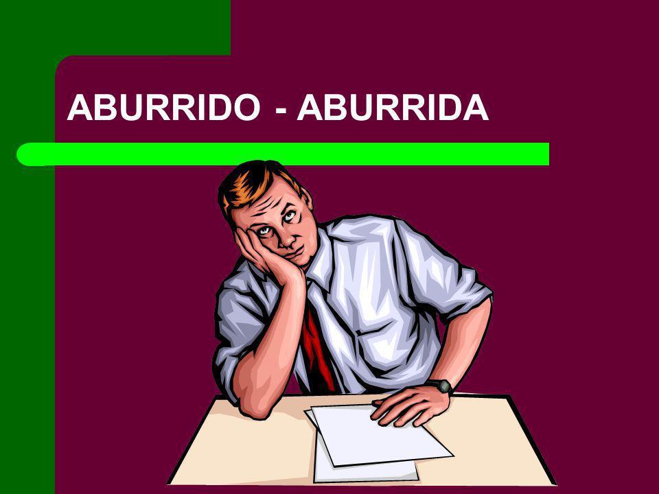 ABURRIDO - ABURRIDA