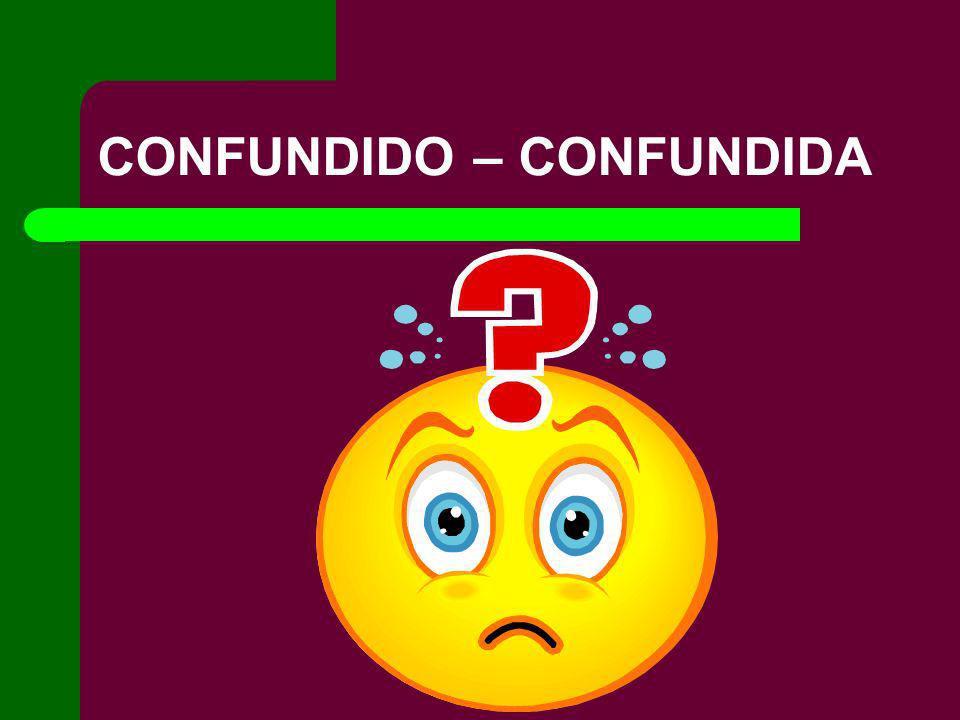 CONFUNDIDO – CONFUNDIDA