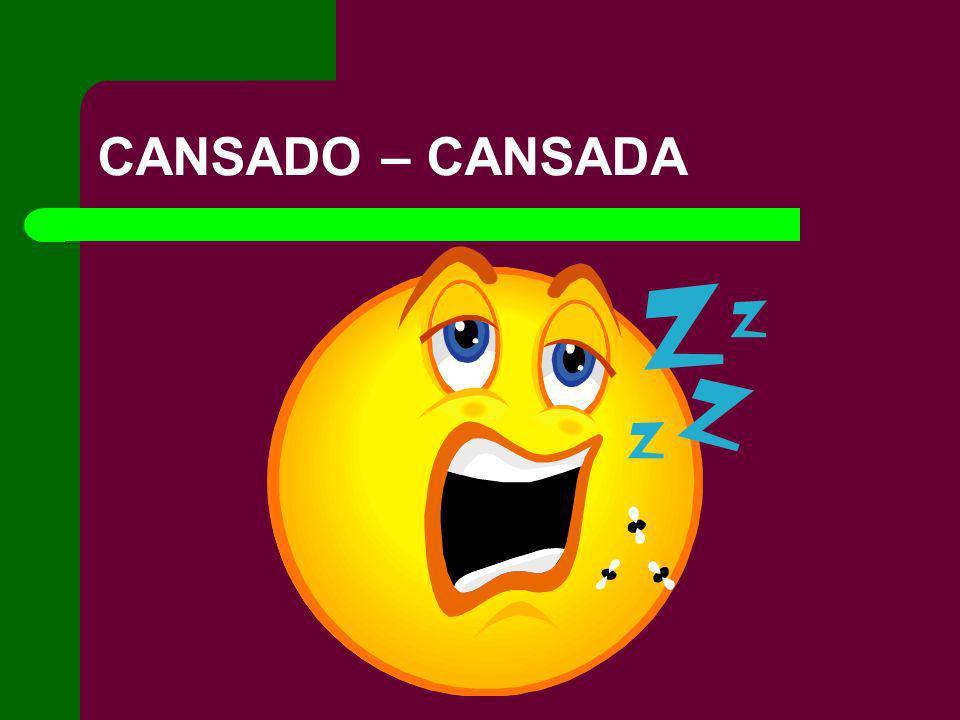 CANSADO – CANSADA