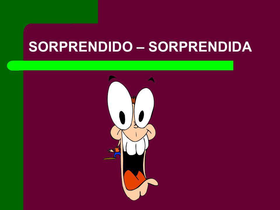 SORPRENDIDO – SORPRENDIDA