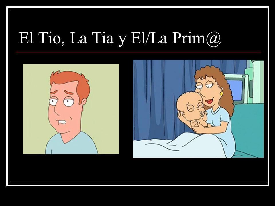 El Tio, La Tia y El/La Prim@