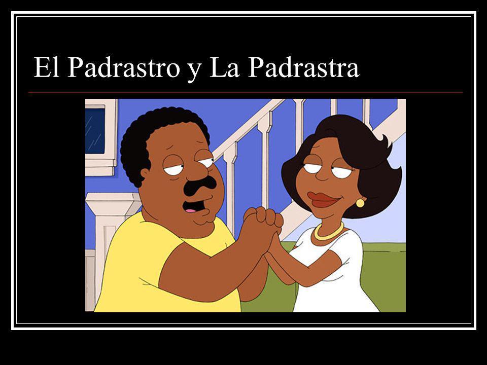 El Padrastro y La Padrastra