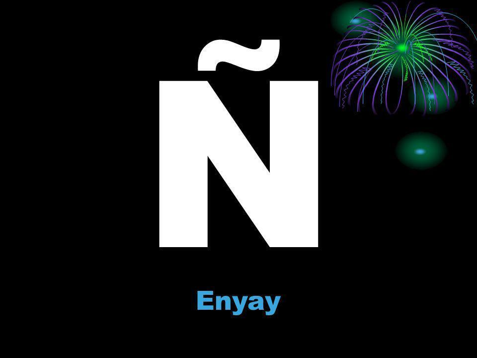 Ñ Enyay