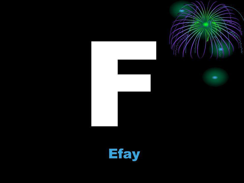 F Efay