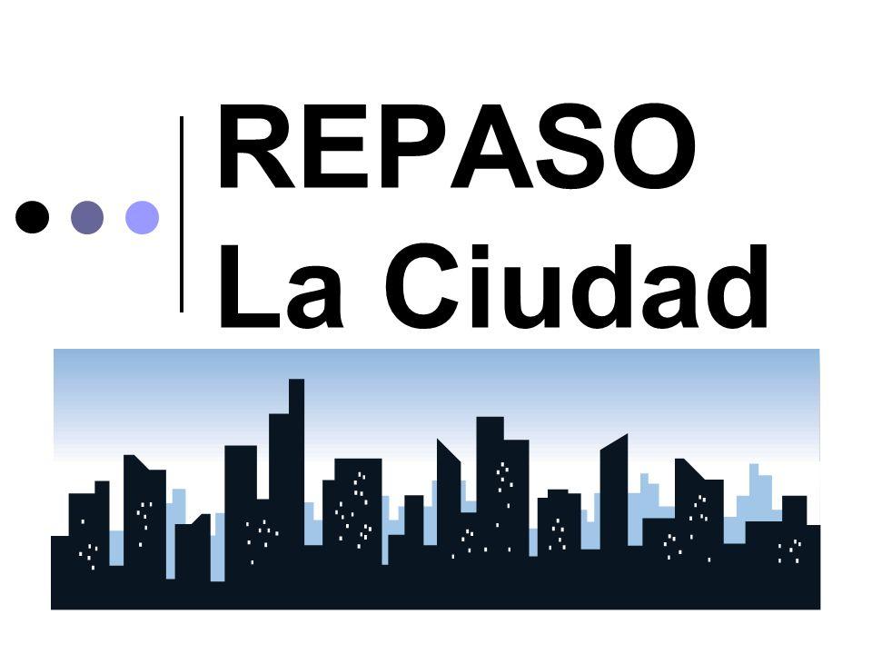 REPASO La Ciudad