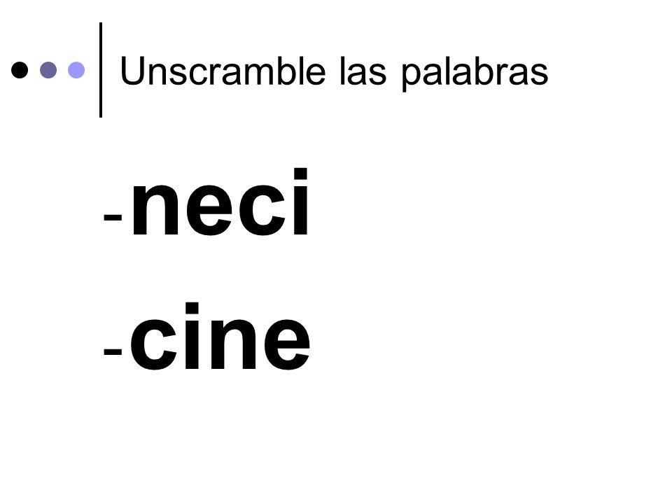 Unscramble las palabras - neci - cine