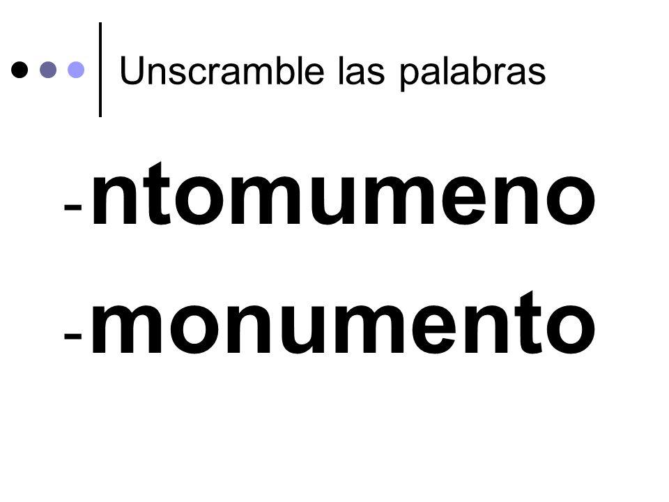 Unscramble las palabras - ntomumeno - monumento