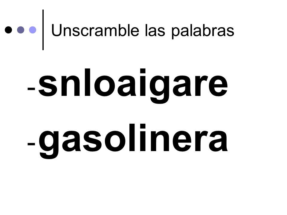 Unscramble las palabras - snloaigare - gasolinera