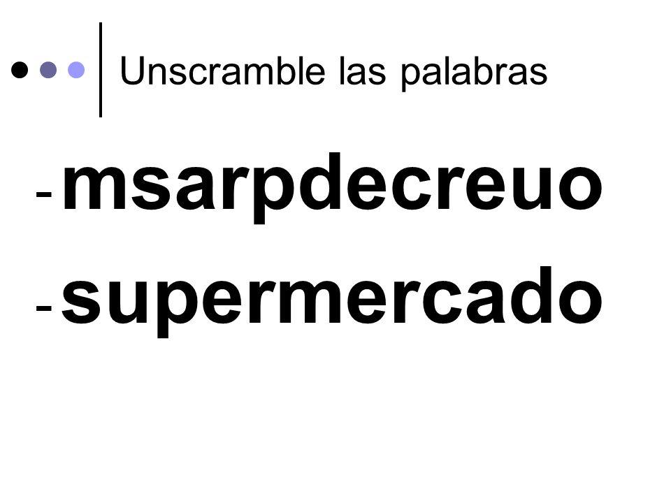 Unscramble las palabras - msarpdecreuo - supermercado